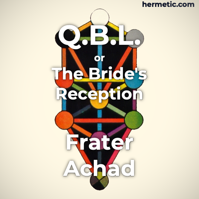 Q.B.L. or The Bride's Reception by Frater Achad, Charles Stansfeld Jones at Hermetic Library