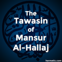 The Tawasin of Mansur al-Hallaj