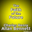 The Faith of the Future by Ananda Metteyya (Allan Bennett)
