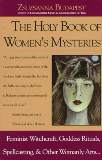 The Holy Book of Women's Mysteries by Zsuzsanna Budapest