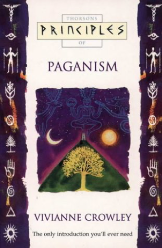 Principles of Paganism by Vivianne Crowley