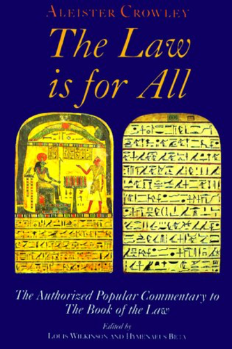 The Law Is for All: The Authorized Popular Commentary of Liber Al Vel Legis Sub Figura CCXX, The Book of the Law by Aleister Crowley