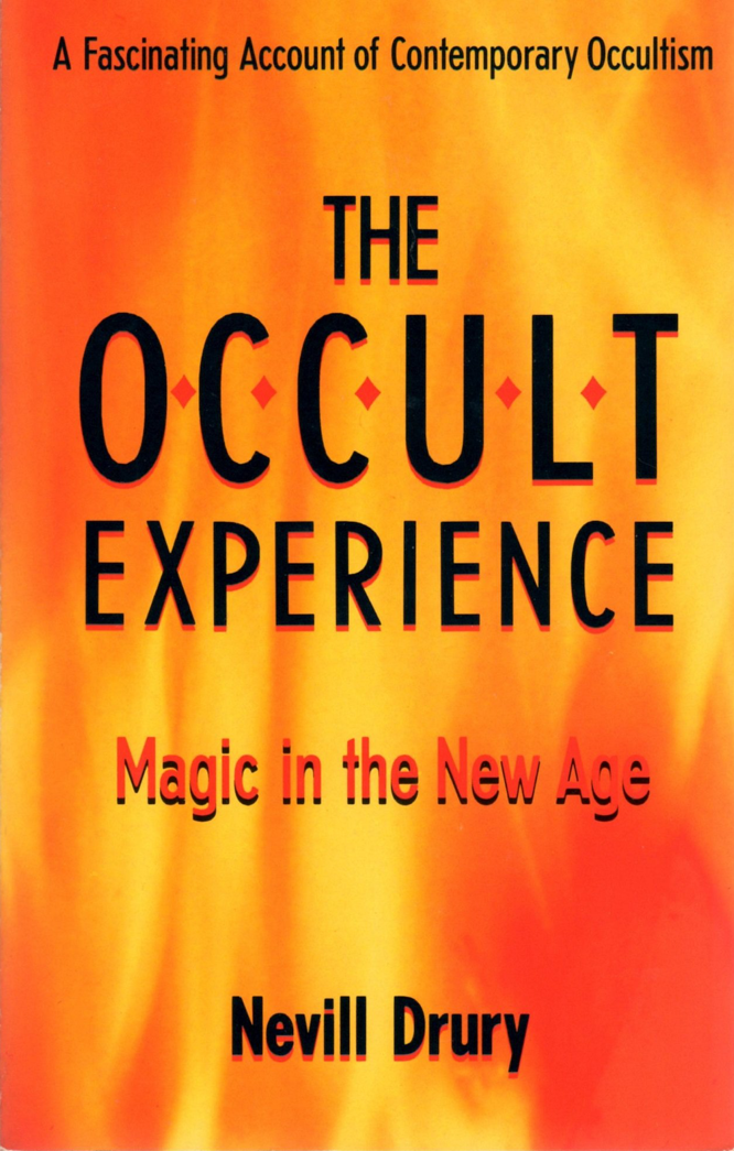 The Occult Experience: Magic in the New Age by Nevill Drury