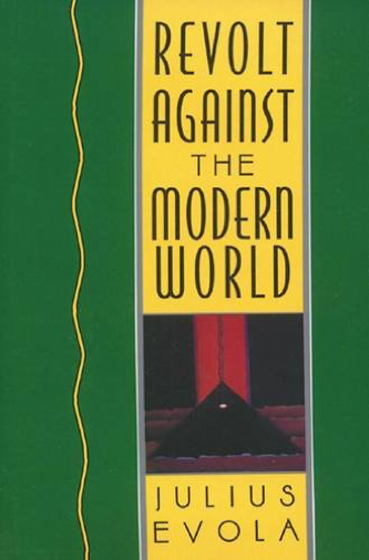 Revolt Against the Modern World by Julius Evola reviewed by Julianus