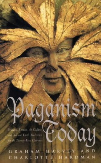 Paganism Today: Wiccans, Druids, the Goddess and Ancient Earth Traditions for the Twenty-First Century