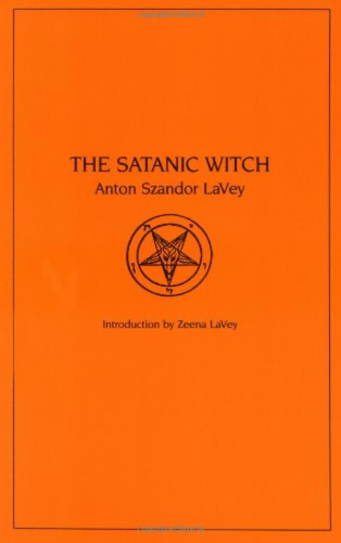 The Satanic Witch by Anton LaVey