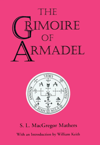 The Grimoire of Armadel by Samuel Liddel MacGregor Mathers