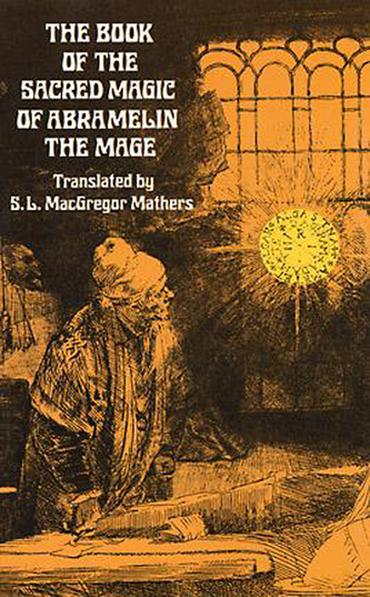 The Book of the Sacred Magick of Abramelin the Mage
