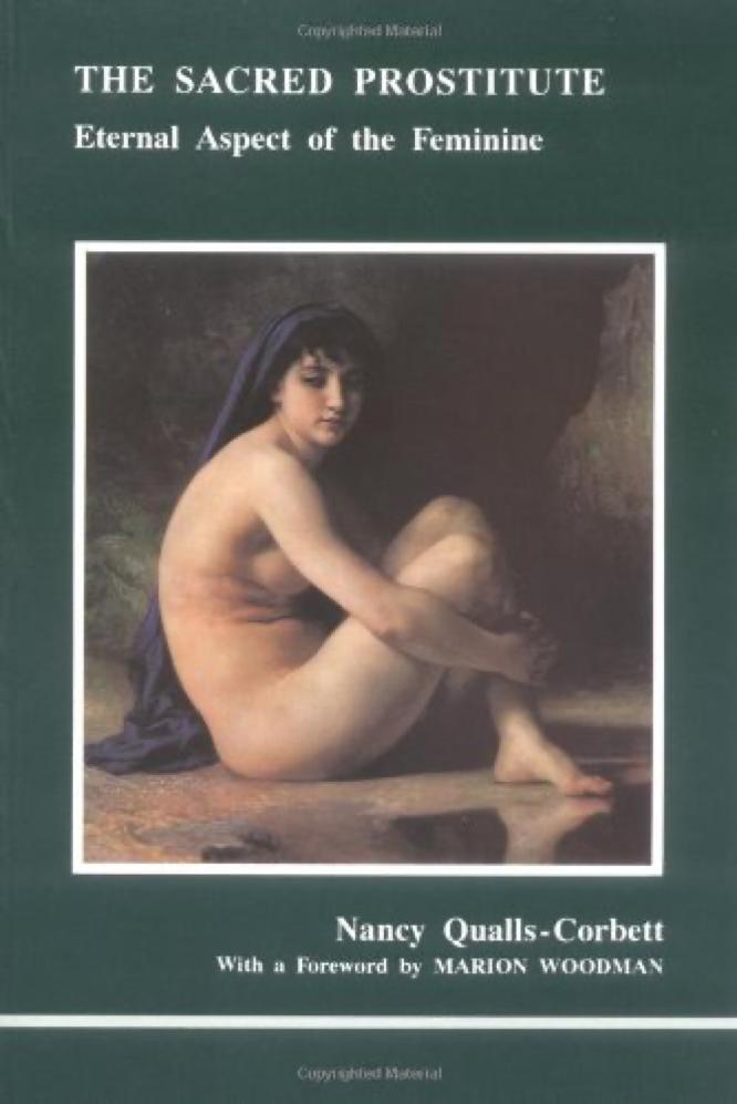 The Sacred Prostitute: Eternal Aspect of the Feminine by Nancy Qualls-Corbett