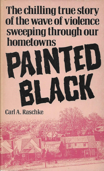 Painted Black: The Chilling True Story of the Wave of Violence Sweeping Through Our Hometowns