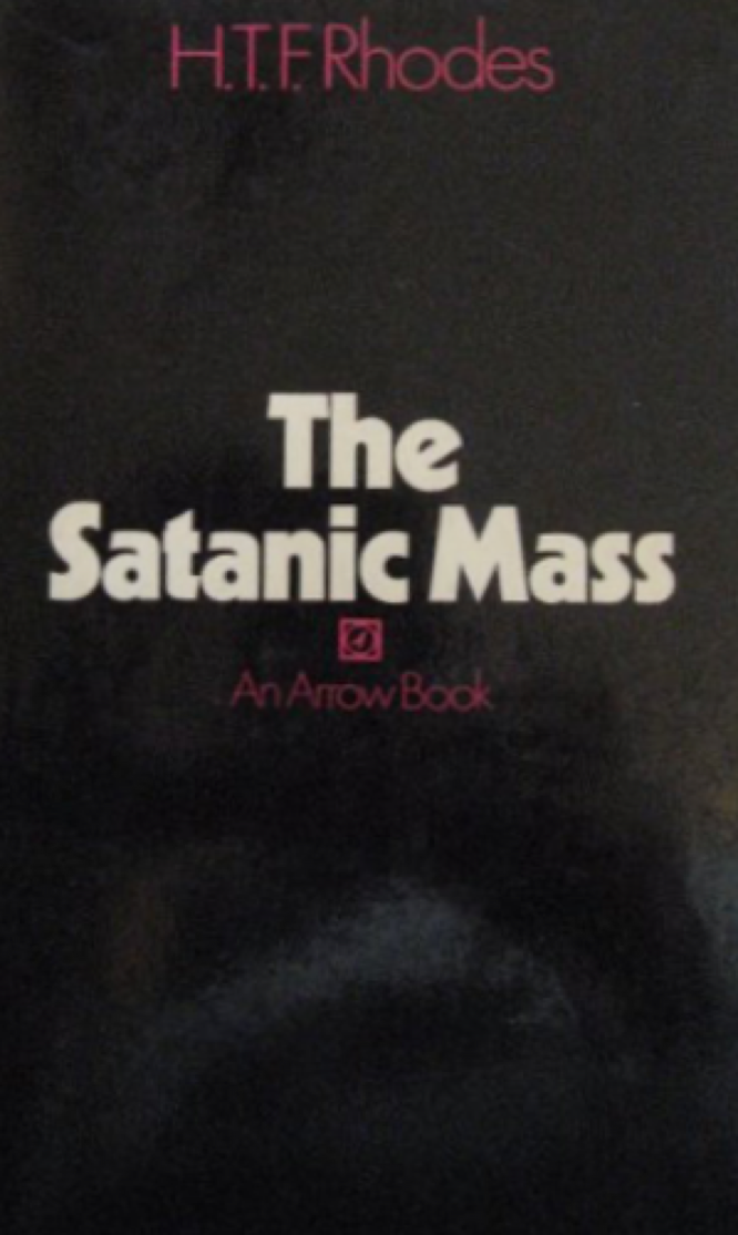 The Satanic Mass by H.T.F. Rhodes