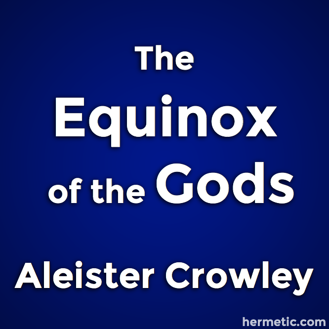 The Equinox of the Gods by Aleister Crowley
