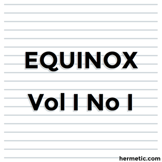 The Equinox, The Official Organ of the A∴A∴, The Review of Scientific Illuminism, An V, Vol. I. No. I., ☉ in ♈