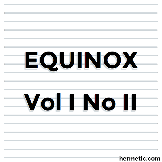 The Equinox, The Official Organ of the A∴A∴, The Review of Scientific Illuminism, An V, Vol. I. No. I., ☉ in ♎