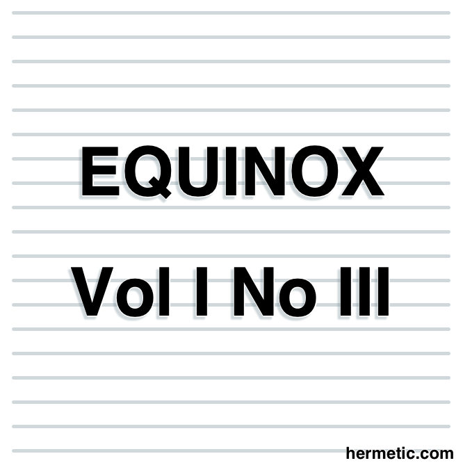 The Equinox Vol. I No. III in the Libri of Aleister Crowley at Hermetic Library