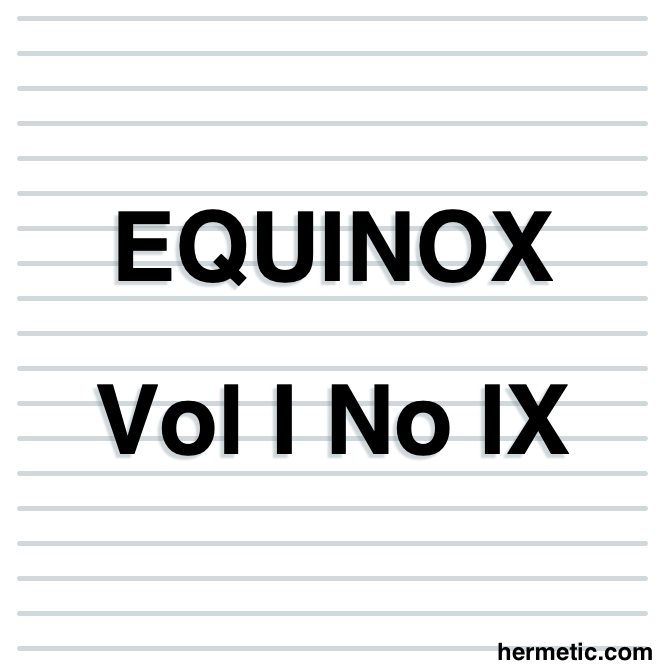 The Equinox, The Official Organ of the A∴A∴, The Review of Scientific Illuminism, An V, Vol. I. No. IX., ☉ in ♈