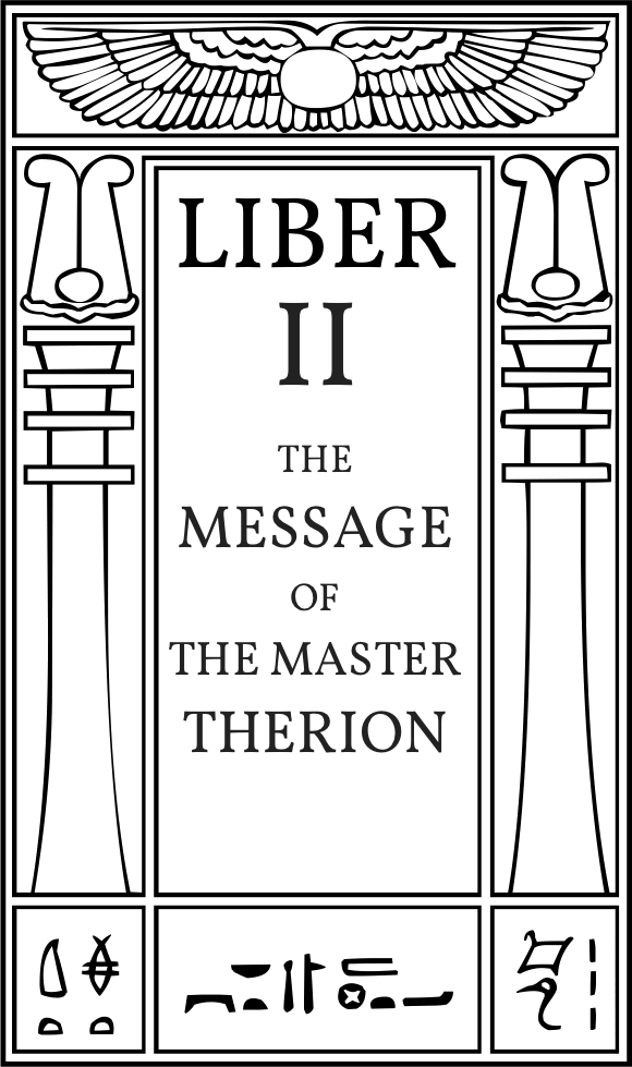 Liber II The Message of The Master Therion in Equinox Vol III, Iss I at Hermetic Library