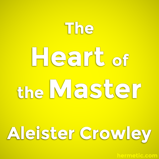 The Heart of the Master by Aleister Crowley