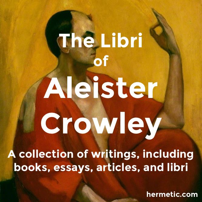 The Libri of Aleister Crowley is a collection of Aleister Crowley's writings, including books, essays, articles, a resource list of Crowley's numbered Libri written for the occult orders A∴ A∴ and O.T.O., and other related materials