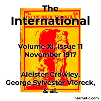 The International, Volume XI Issue 11, November 1917 at Hermetic Library