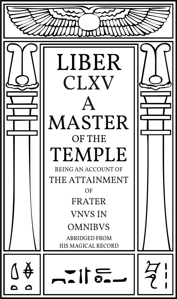 Liber CLXV A Master of the Temple in Equinox Vol III, Iss I at Hermetic Library