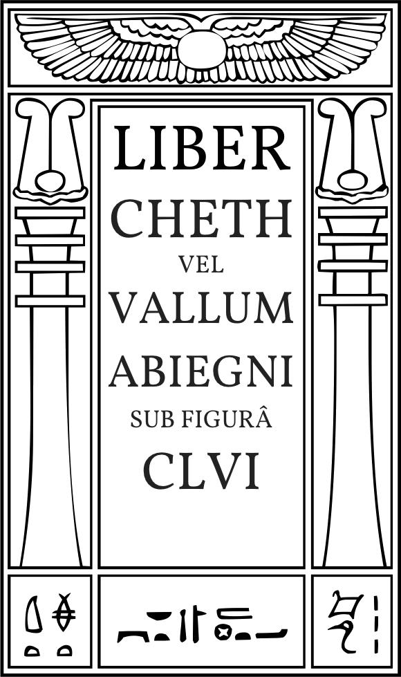 Liber Cheth vel Vallum Abiegni sub figurâ CLVI