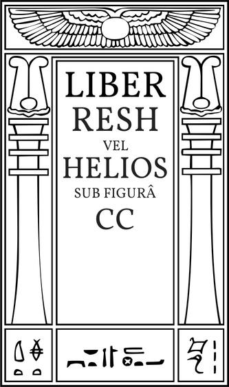 Liber Resh vel Helios sub figurâ CC