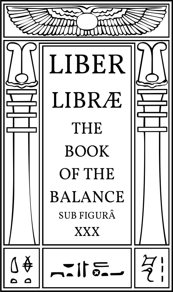 Liber Libræ sub figurâ XXX - The Book of the Balance