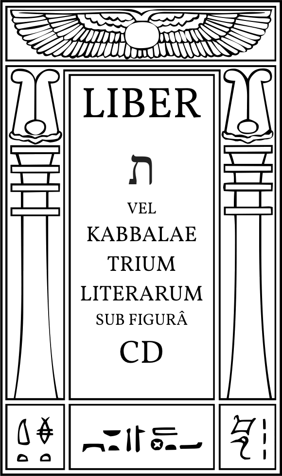 Liber ת (Tau) vel Kabbalae Trium Literarum sub figurâ CD
