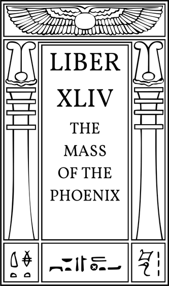 Liber CCCXXXIII / Liber XLIV The Mass of the Phœnix