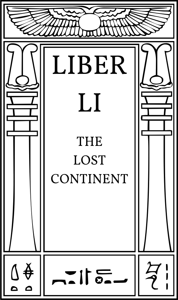 Liber LI The Lost Continent in The Libri of Aleister Crowley at Hermetic Library