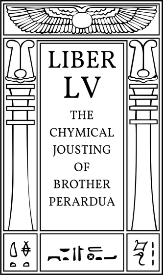 Liber LV The Chymical Jousting of Brother Perardua