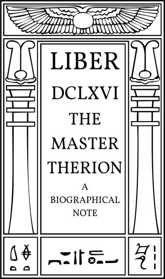Liber DCLXVI The Master Therion: A Biographical Note