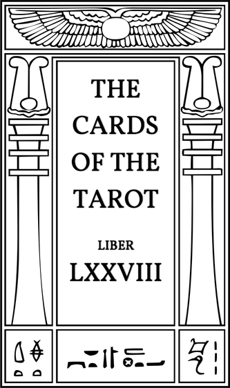 The Cards of the Tarot. Liber LXXVIII.