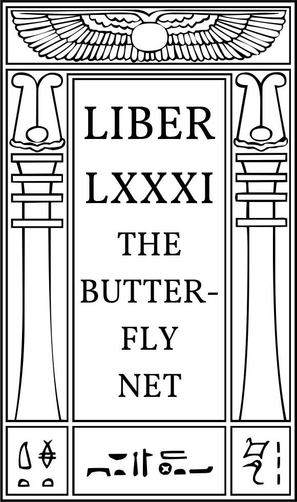 Liber LXXXI The Butterfly Net