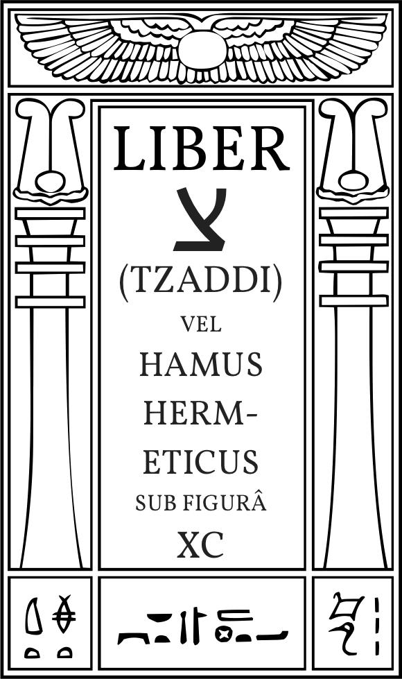 Liber צ (Tzaddi) vel Hamus Hermeticus sub figurâ XC