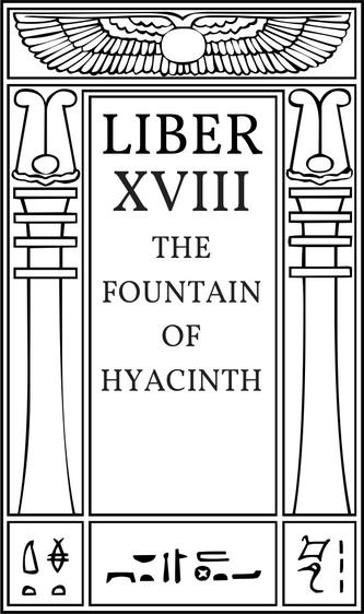 The Fountain of Hyacinth. Liber XVIII.