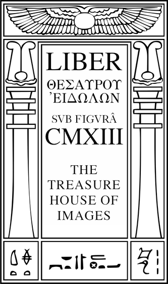 Liber Thesaurou Eidolon sub figurâ DCCCCLXIII or CMLXIII, The Treasure-House of Images