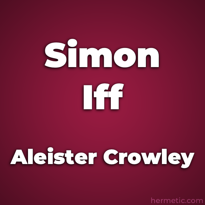 Aleister Crowley's Simon Iff Occult Detective Stories in The Libri of Aleister Crowley at Hermetic Library