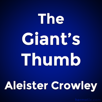 The Giant's Thumb by Aleister Crowley