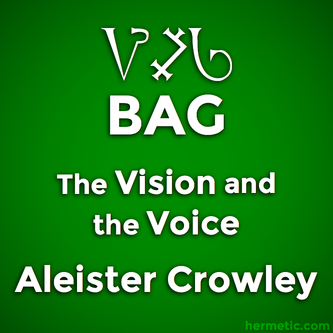 The Cry of the 28th Aethyr, Which is Called BAG, The Vision and the Voice, Liber XXX AERUM vel Saeculi sub figura CCCCXVIII, Aleister Crowley