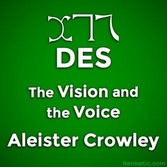 The Cry of the 26th Aethyr, Which is Called DES, The Vision and the Voice, Liber XXX AERUM vel Saeculi sub figura CCCCXVIII, Aleister Crowley