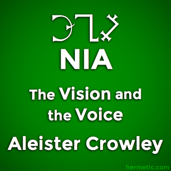 The Cry of the 24th Aethyr, Which is Called NIA, The Vision and the Voice, Liber XXX AERUM vel Saeculi sub figura CCCCXVIII, Aleister Crowley