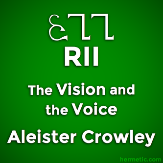 The Cry of the 29th Aethyr, Which is Called RII, The Vision and the Voice, Liber XXX AERUM vel Saeculi sub figura CCCCXVIII, Aleister Crowley