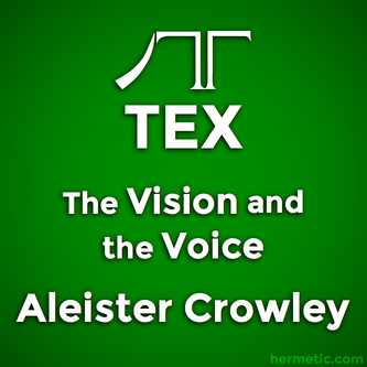 The Cry of the 30th Æthyr Which is Called TEX, The Vision and the Voice, Liber XXX AERUM vel Saeculi sub figura CCCCXVIII, Aleister Crowley
