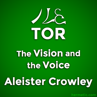 The Cry of the 23rd Aethyr, Which is Called TOR, The Vision and the Voice, Liber XXX AERUM vel Saeculi sub figura CCCCXVIII, Aleister Crowley