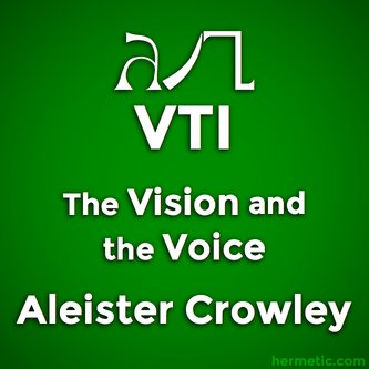 The Cry of the 25th Aethyr, Which is Called VTI, The Vision and the Voice, Liber XXX AERUM vel Saeculi sub figura CCCCXVIII, Aleister Crowley