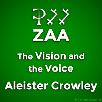 The Cry of the 27th Aethyr, Which is Called ZAA, The Vision and the Voice, Liber XXX AERUM vel Saeculi sub figura CCCCXVIII, Aleister Crowley