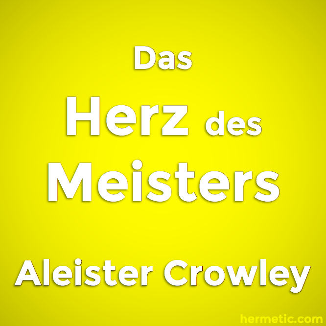 Das Herz des Meisters von Aleister Crowley / The Heart of the Master by Aleister Crowley
