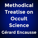 Methodical Treatise on Occult Science by Gérard Encausse